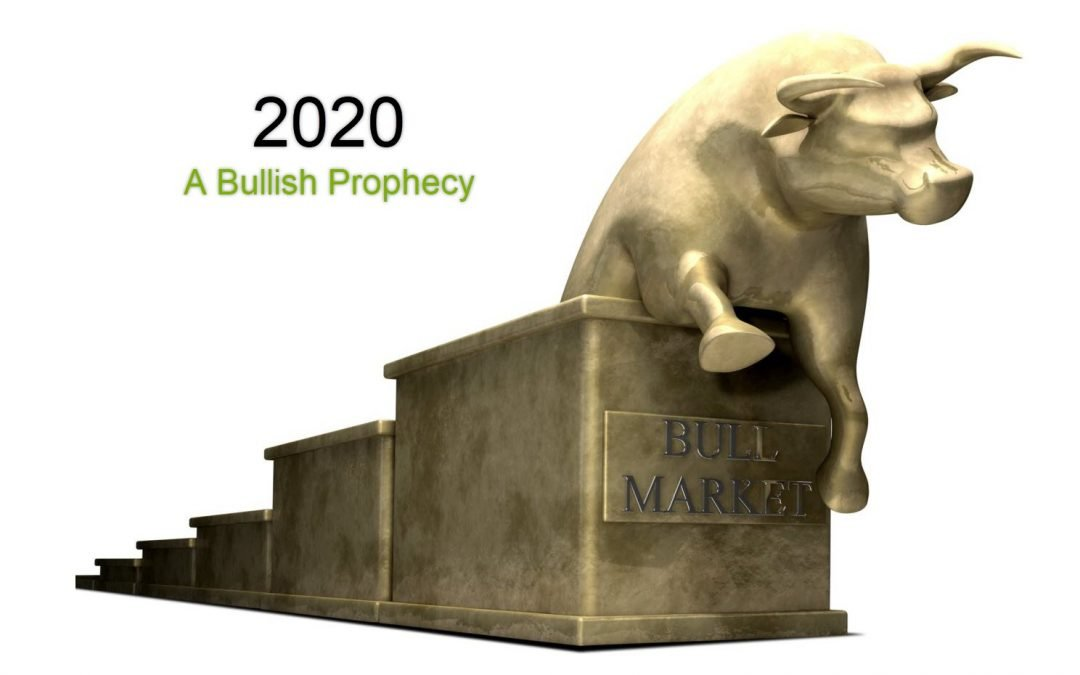 2020 – A Bullish Prophecy For You