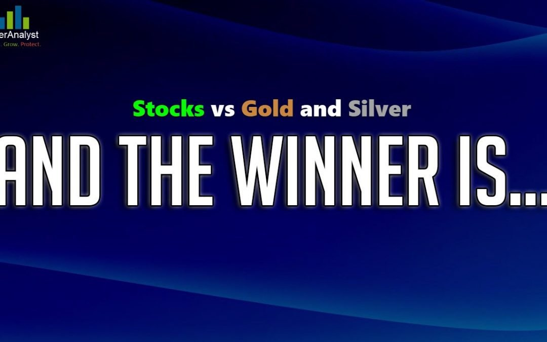 Stocks vs Gold and Silver, Who Wins?